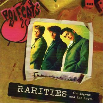 POLECATS, THE : RARITIES : the legend and the truth
