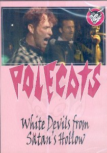 POLECATS, THE : White Devils From Satan's Hollow