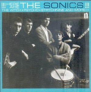 THE SONICS : HERE ARE THE SONICS (BEST OFF)