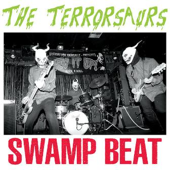TERRORSAURS, THE : Swamp Beat
