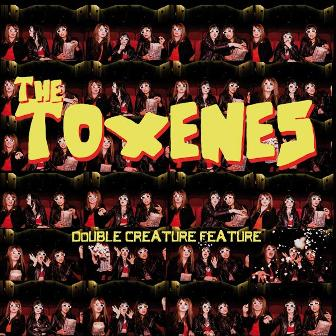 TOXENES, THE : Double Creature Feature