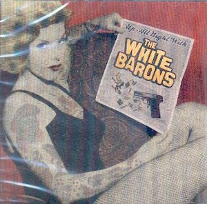 WHITE BARONS,THE : UP All Night With