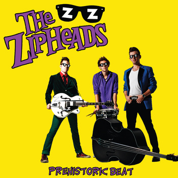 ZIPHEADS, THE : Prehistoric Beat (Remastered 2018)