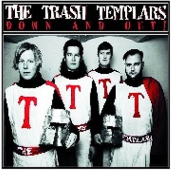 THE TRASH TEMPLARS : Down and Out!
