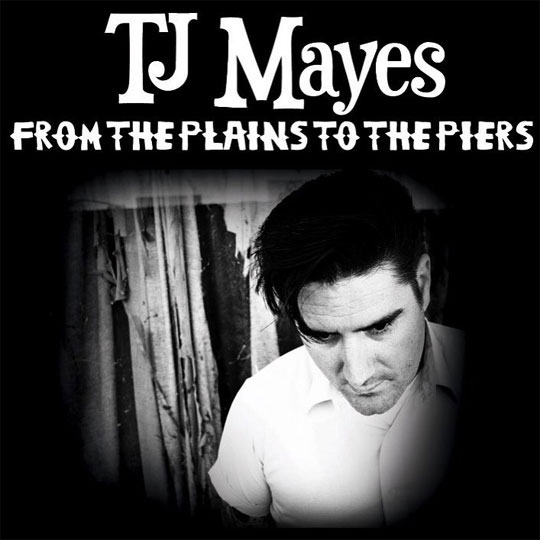 TJ MAYES : From The Plains To The Piers