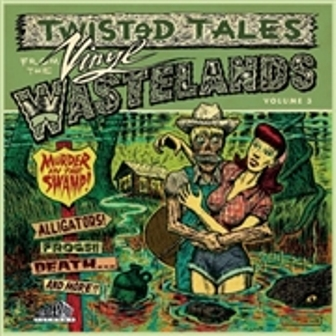 TWISTED TALES FROM THE VINYL WASTELANDS : Volume 3