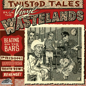 TWISTED TALES FROM THE VINYL WASTELANDS : Volume 2 -  Beating On The Bars