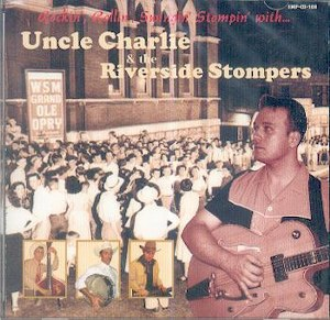 UNCLE CHARLIE & THE RIVERSIDE STOMPERS : Rockin', Rollin', Swingin' Stompin' with...