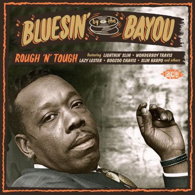 BLUESIN' BY THE BAYOU : Volume 2-Rough'n'Tough