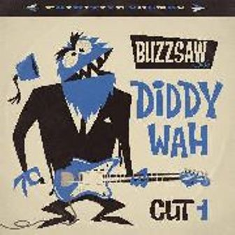 BUZZSAW JOINT : Cut 1 - Diddy Wah