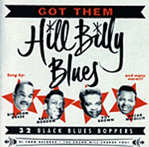 GOT THEM HILLBILLY BLUES : 32 Black Blues Boppers