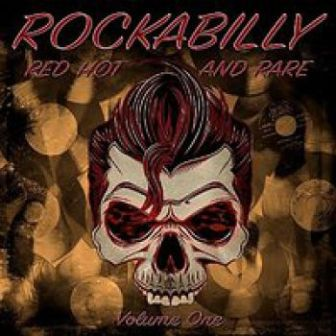 ROCKABILLY - RED HOT AND RARE : Volume 1