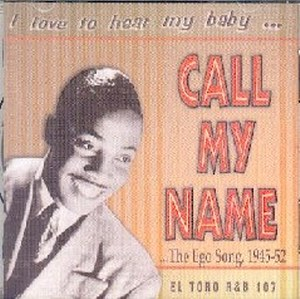 I LOVE TO HEAR MY BABY CALL MY NAME : The Ego Song 1945-52