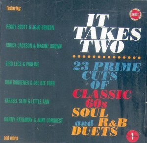 IT TAKES TWO : 23 Prime Cuts Of Classic 60's Soul & R&B