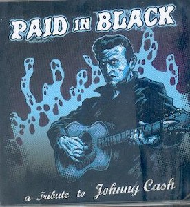 PAID IN BLACK : A tribute To Johnny Cash