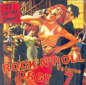 ROCK'N ROLL ORGY : Volume 7