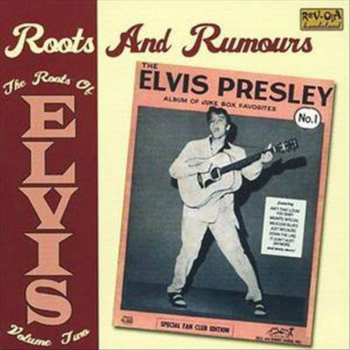 THE ROOTS OF ELVIS : Volume 2