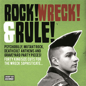 ROCK! WRECK & RULE! : Various Artists