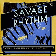 SAVAGE RHYTHM......SWINGIN' DANCE FLOOR SOUNDS... : Various Artists
