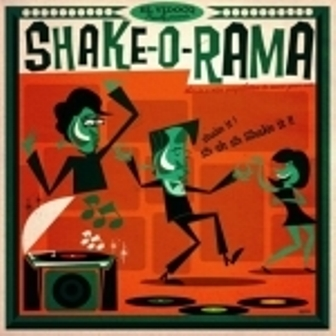 SHAKE-O-RAMA : Various Artists