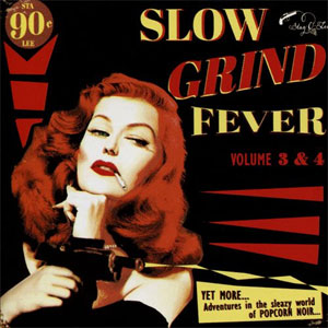 SLOW GRIND FEVER : Volume 3 & 4