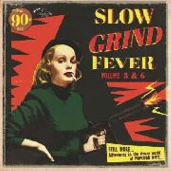 SLOW GRIND FEVER : Volume 5+6