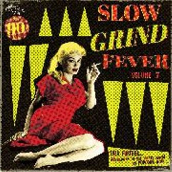 SLOW GRIND FEVER : Volume 7