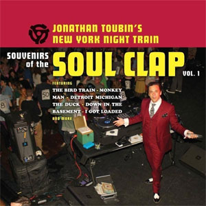 SOUVENIRS OF THE SOUL CLAP : Vol. 1 - Jonathan Toubin's New York Night Train