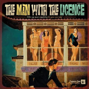 THE MAN WITH THE LICENCE : Various Artists