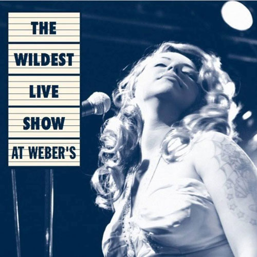 THE WILDEST LIVE SHOW AT WEBER'S : Various Artists