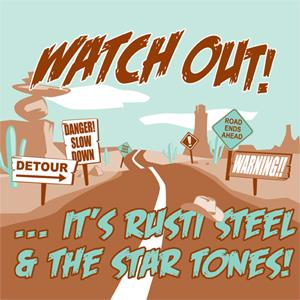 RUSTY STEEL & THE STAR TONES : Watch out!