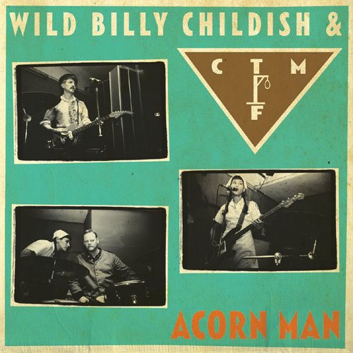 WILD BILLY CHILDISH & CTMF : Acorn man
