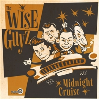 WISE GUYS, THE : Midnight Cruise