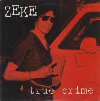 ZEKE : True Crime