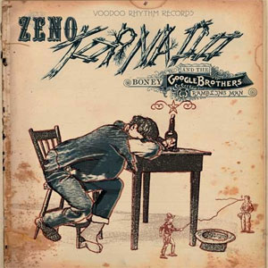 ZENO TORNADO & THE BONEY GOOGLE BROTHERS : Rambling man